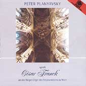 Franck: Organ Works / Peter Planyavsky