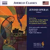 American Classics - Milken Archive - Jewish Operas Vol 1