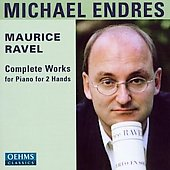 Ravel: Complete Works for Piano for 2 Hands / Michael Endres