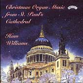 Huw Williams (Organ): Christmas Organ Music From St. Paul's Cathedral