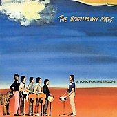 The Boomtown Rats: A Tonic for the Troops