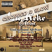 Lil' Keke: Undaground-All Stars: Da Texas Line Up (Chopped & Slow) [PA] [Slow]