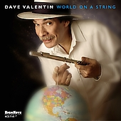 Dave Valentin: World on a String