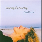 Gina Roché: Dawning of a New Way