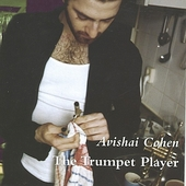 Avishai Cohen (Trumpet): The Trumpet Player