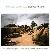 Ingram Marshall - Savage Altars