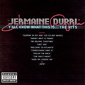 Jermaine Dupri: Ya'll Know What This Is...The Hits [PA]