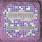 The Piano Tribute Players: Mercyme Piano Tribute