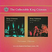 King Crimson: The Collectable King Crimson, Vol. 3: Live in London, Pts. 1-2 1996