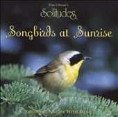 Dan Gibson: Songbirds at Sunrise
