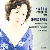 Grieg: Holberg Suite, Tone-Pictures, Lyric Pieces / Katya Apekisheva