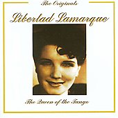 Libertad Lamarque: The Queen of the Tango *
