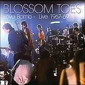 Blossom Toes: Love Bomb: Live 1967-1969