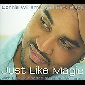 Park Place/Donnie Williams: Just Like Magic [Bonus Track] [Digipak] *