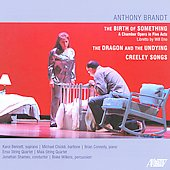 Anthony Brandt: The Birth of Something, etc / Karol Bennett, Enso String Quartet, et al