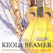 Keola Beamer (Slack Key Guitar): Ka Hikina O Ka Hau (The Coming of the Snow)