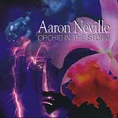 Aaron Neville: Orchid in the Storm [Bonus Tracks]