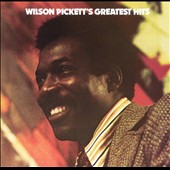 Wilson Pickett: Wilson Pickett's Greatest Hits [1985]