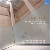 Timeless: Music by Tarquino Merula and Philip Glass