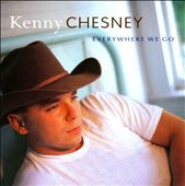 Kenny Chesney: Everywhere We Go
