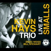 Kevin Hays Trio/Kevin Hays: Live at Smalls [Digipak]