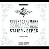 Robert Schumann: Sonatas for Piano & Violin / Andreas Staier, piano; Daniel Sepec, violin