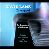 David Lanz: Liverpool: Re-Imagining the Beatles [Digipak]