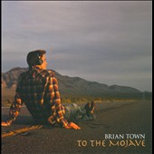 Brian Town: To The Mojave