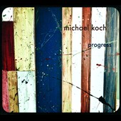 Michael Koch/Michael Koch: Progress [Digipak]