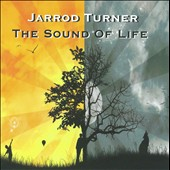 Jarrod Turner: The Sound of Life