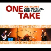 Joe Sachse/John Marshall (Drums)/Fred T. Baker: One Take