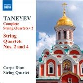 Taneyev: String Quartets Nos. 2 & 4 / Carpe Diem String Quartet