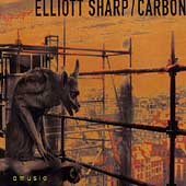 Elliott Sharp & Carbon: Amusia