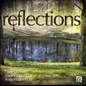 Reflections: works by Hughes, Lloyd Webber, Nyman, Eales et al. / Geoff Eales, piano; Dave Lee, horn; Andy Findon, flute