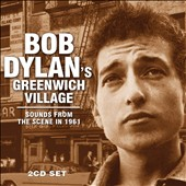 Bob Dylan: Bob Dylan's Greenwich Village: Sounds from the Scene in 1961