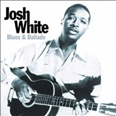 Josh White: Blues and Ballads
