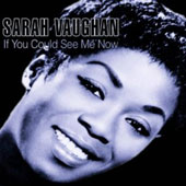 Sarah Vaughan: If You Could See Me Now