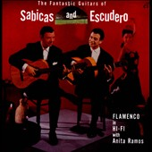 Sabicas & Escudero: The Fantastic Guitars of Sabicas & Escudero *