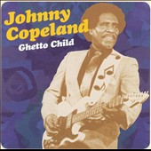 Johnny Copeland: Ghetto Child
