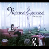 Fredde Gredde: Thirteen Eight [Digipak]