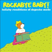 Rockabye Baby!: Rockabye Baby: Lullaby Renditions of Depeche Mode