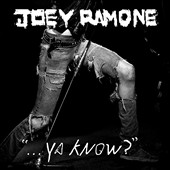 Joey Ramone: ...Ya Know? [Digipak]