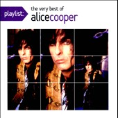 Alice Cooper: Playlist: The Very Best of Alice Cooper