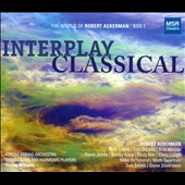 The World of Robert Ackerman, Box 1: Interplay Classical / Athena String Orchestra