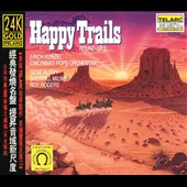Cincinnati Pops Orchestra/Erich Kunzel (Conductor): Happy Trails