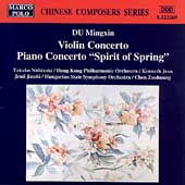 Chinese Composers Series - Du Mingxin: Violin Concerto, etc