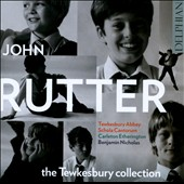 John Rutter: The Tewkesbury Collection / Carleton Etherington, Tewkesbury Abbey Schola Cantorum