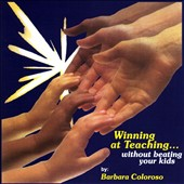 Barbara Coloroso: Winning At Teaching - Without Beating Your Kids