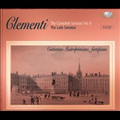 Clementi: The Complete Sonatas, Vol. 6: The Late Sonatas / Costantino Mastroprimiano, fortepiano