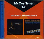 McCoy Tyner/The McCoy Tyner Trio: Inception/Reaching Fourth [Remastered]